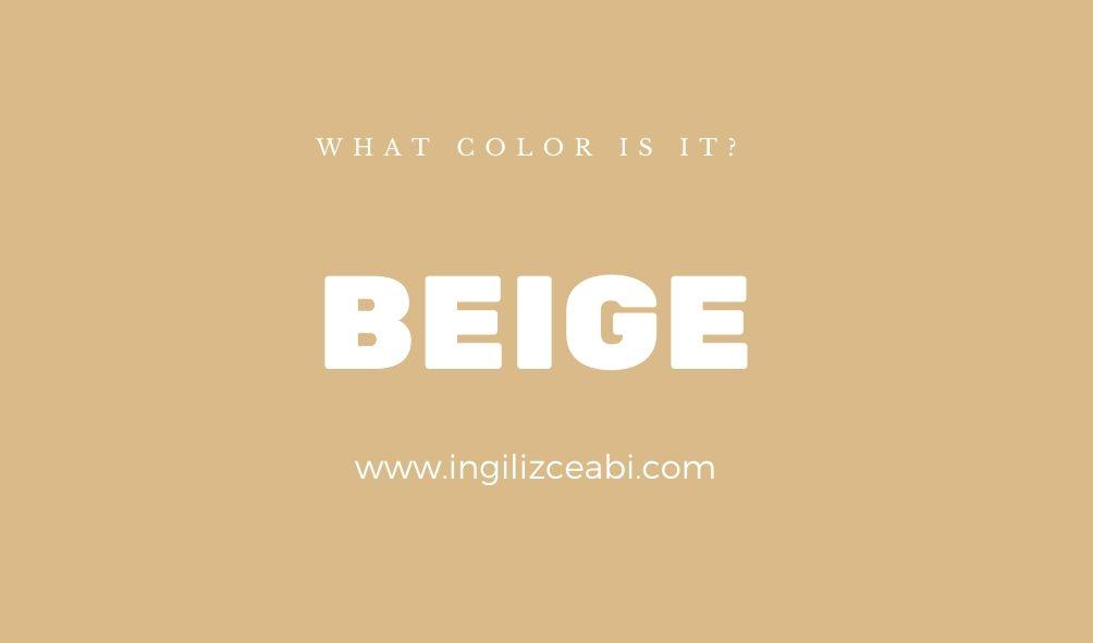 This is beige. - ingilizce renkler