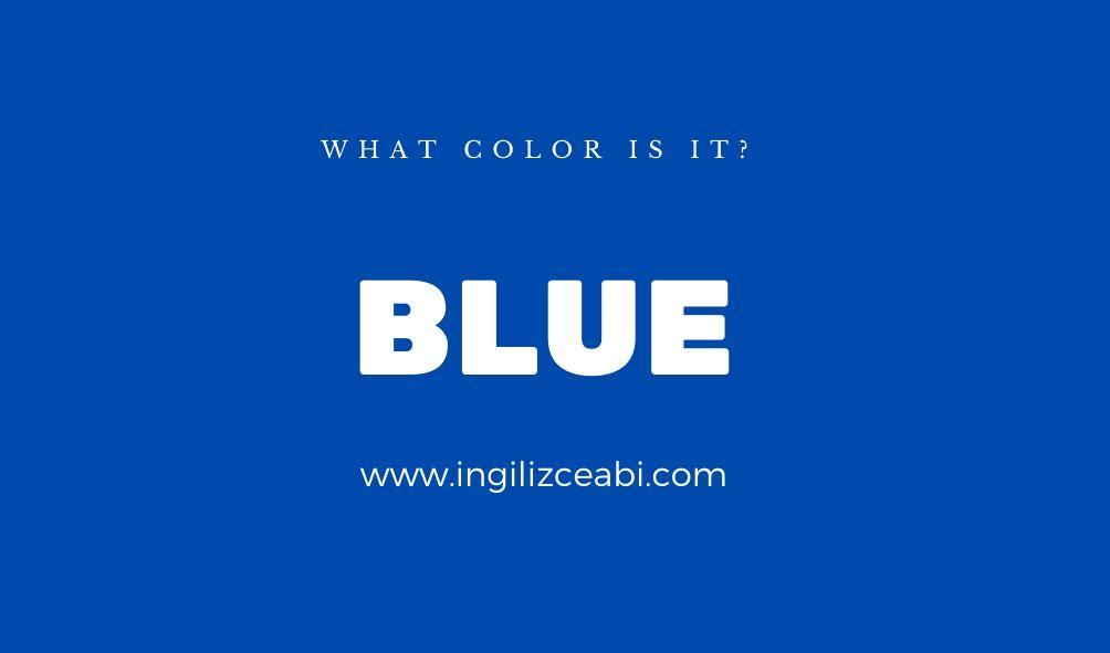 This is blue. - ingilizceabi