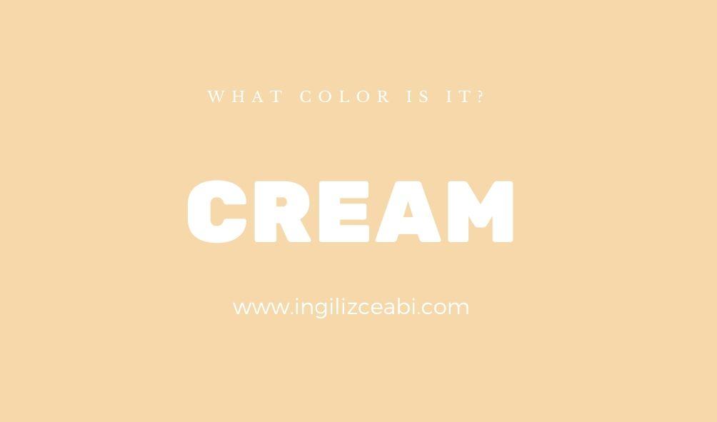 This is cream. - ingilizce renkler