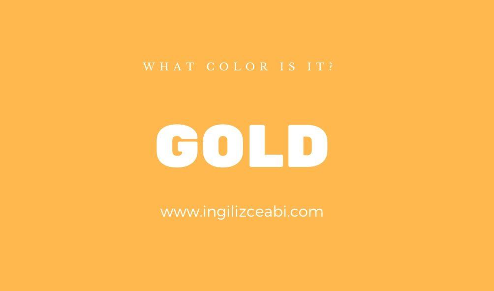 This is gold. - ingilizce renkler