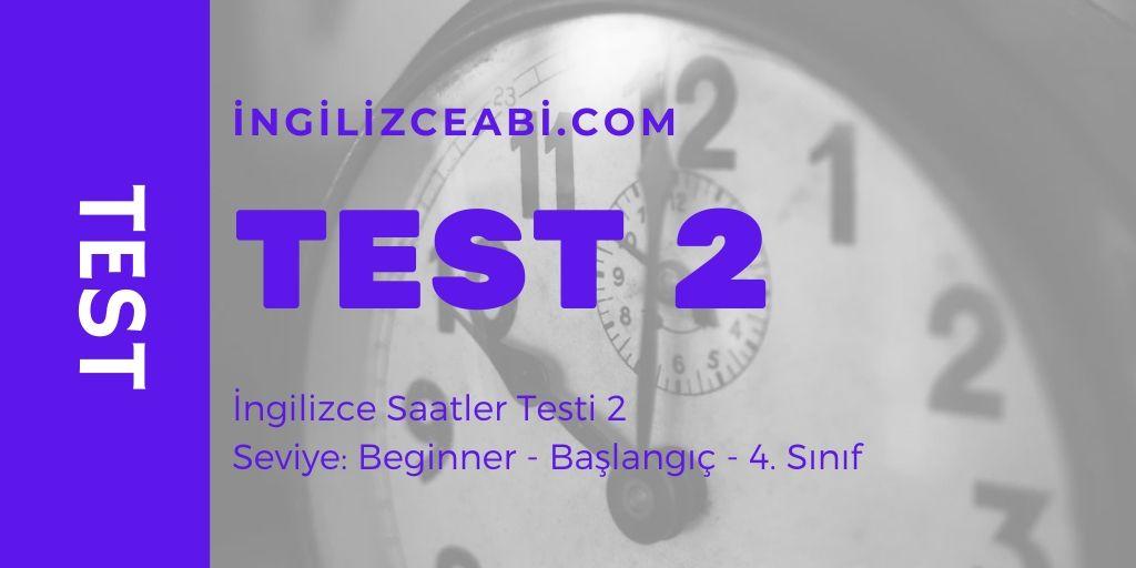 İngilizce Saatler Testi 2: 4. Sınıflar İçin - Basit