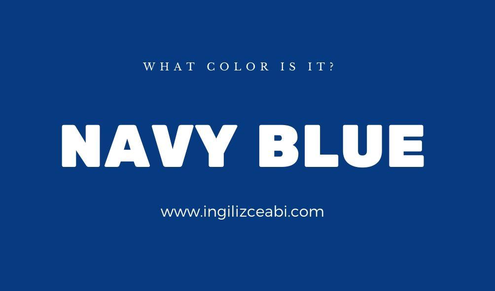 This is navy blue. - ingilizce renkler