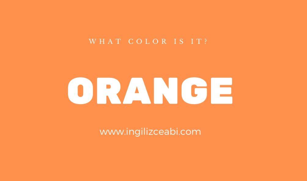 This is orange. - ingilizce renkler