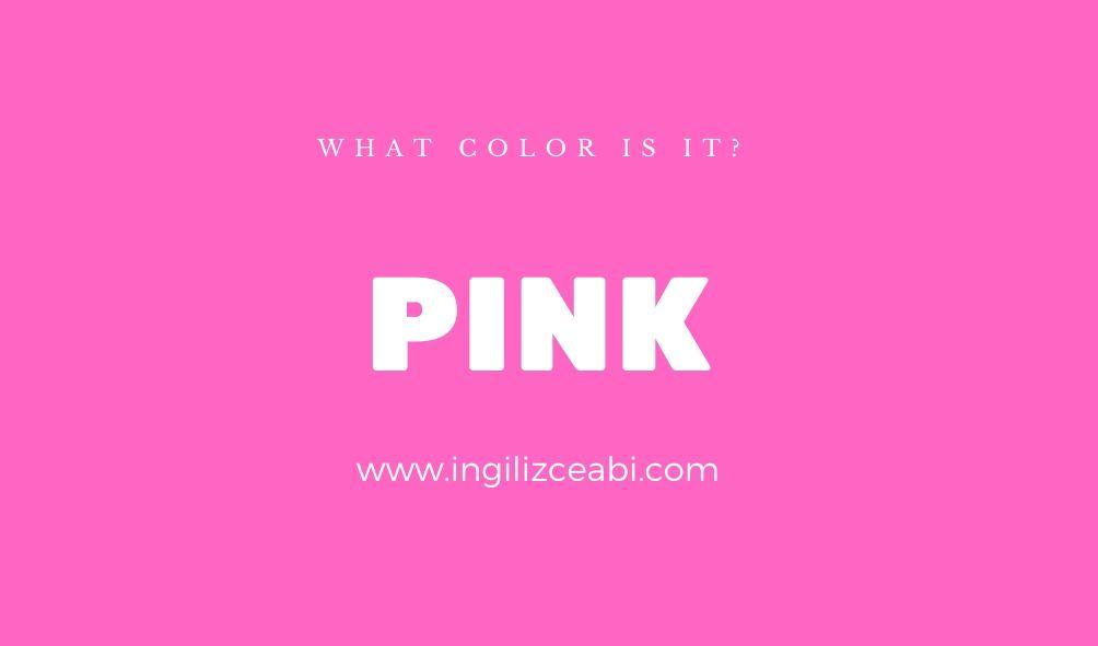 Pink - Pembe - İngilizceabi