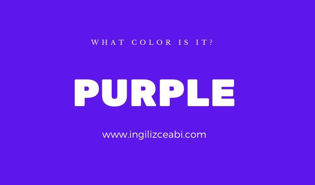 Purple - Mor - İngilizceAbi