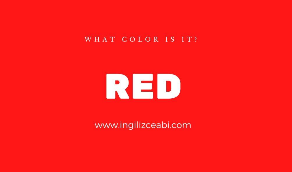This is red. - ingilizceabi