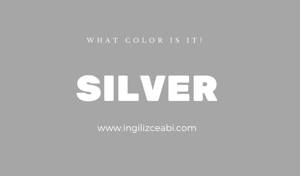 This is silver. - ingilizce renkler